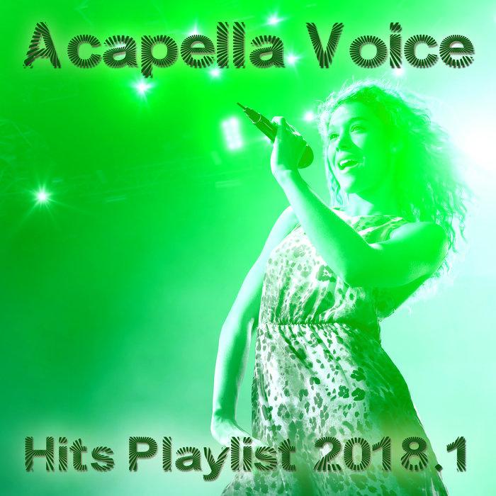 VARIOUS - Acapella Voice Hits Playlist 2018.1