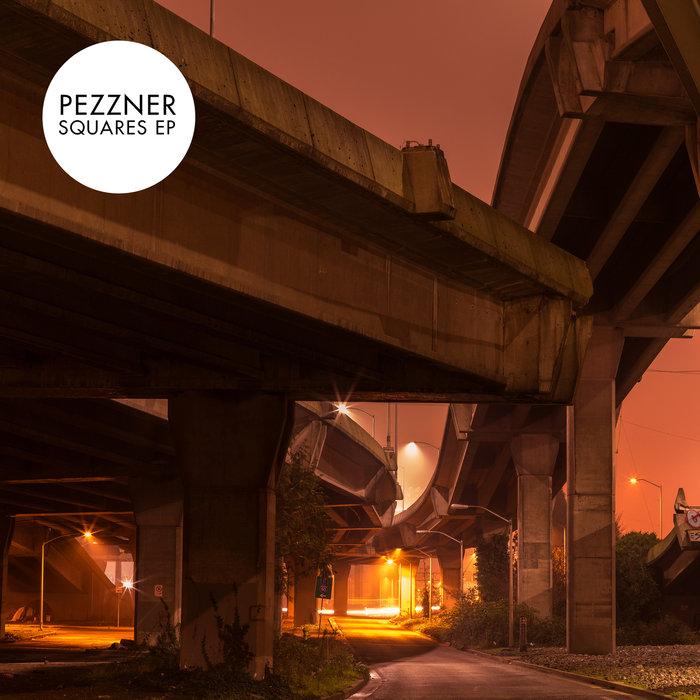 PEZZNER - Squares EP