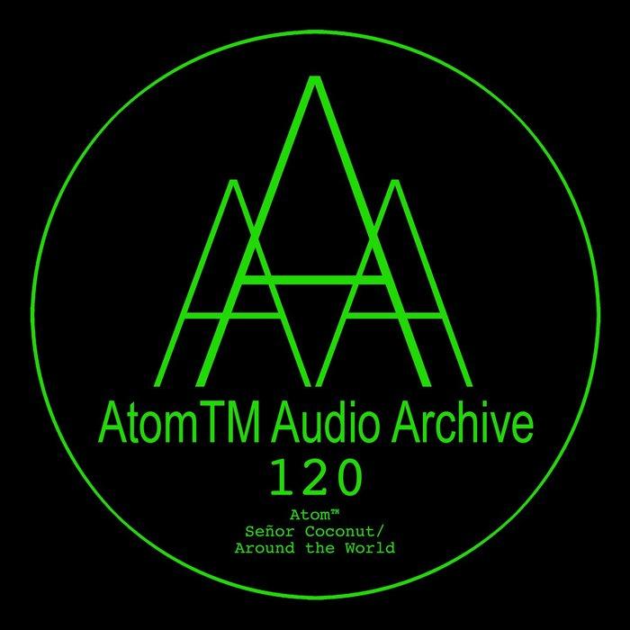 ATOMTM - SeA±or Coconut/Around The World