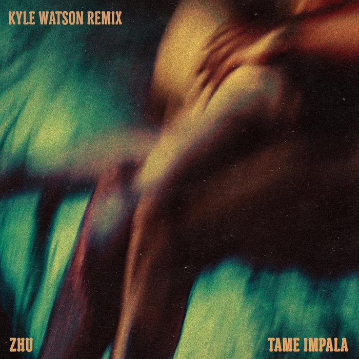 ZHU feat TAME IMPALA - My Life (Kyle Watson Remix)