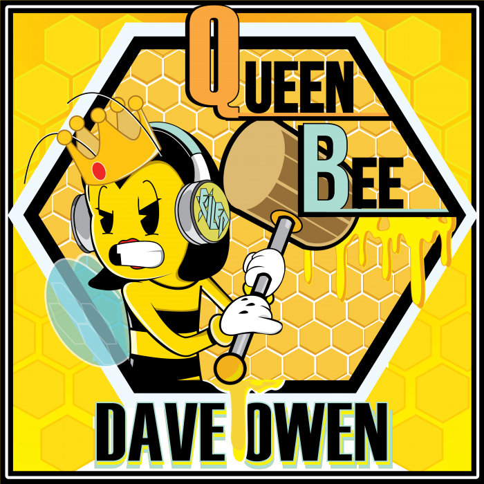 DAVE OWEN - Queen Bee