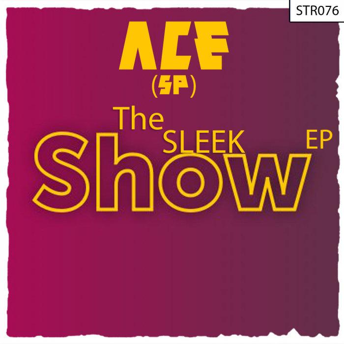 ACE (SP) - The Sleek Show EP