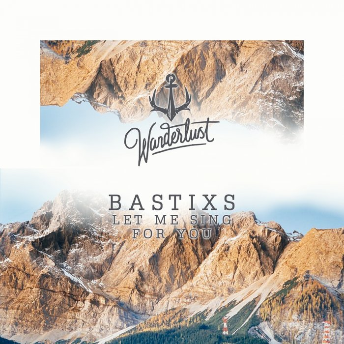 BASTIXS - Let Me Sing For You