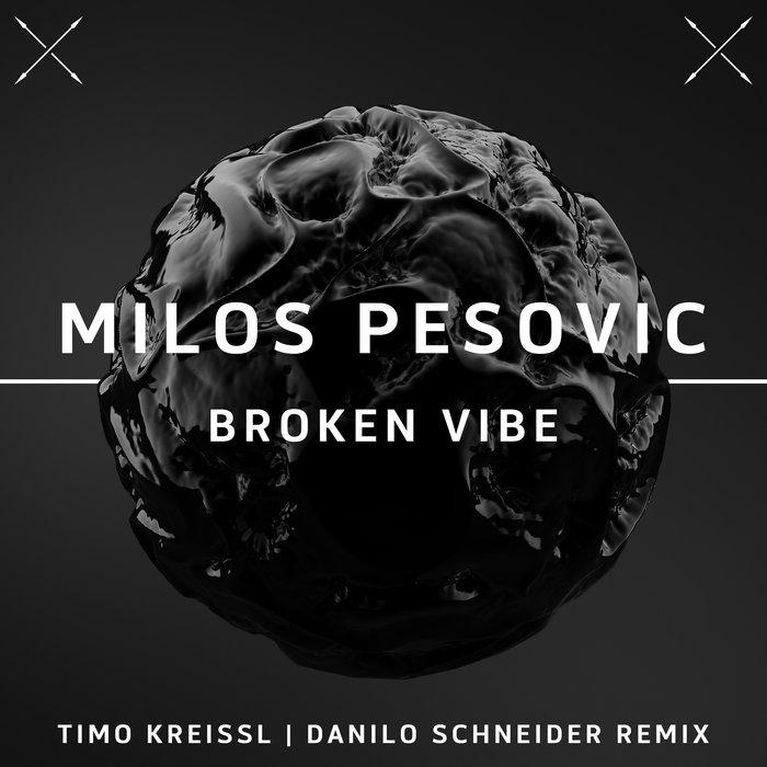 MILOS PESOVIC - Broken Vibe