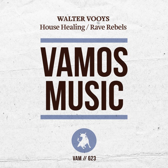 WALTER VOOYS - House Healing/Rave Rebels