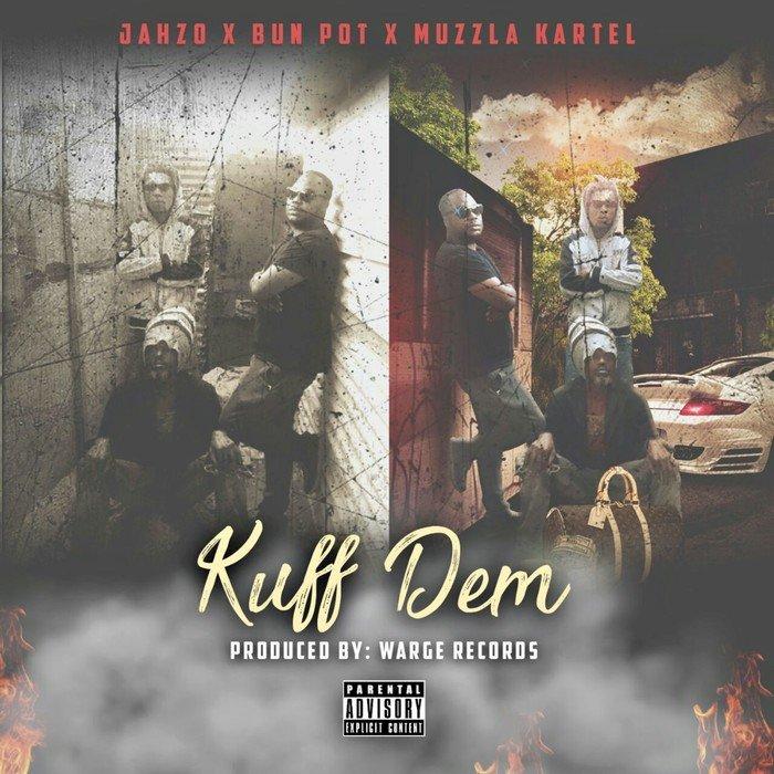 JAHZO feat BUN POT - Kuff Dem (Explicit)