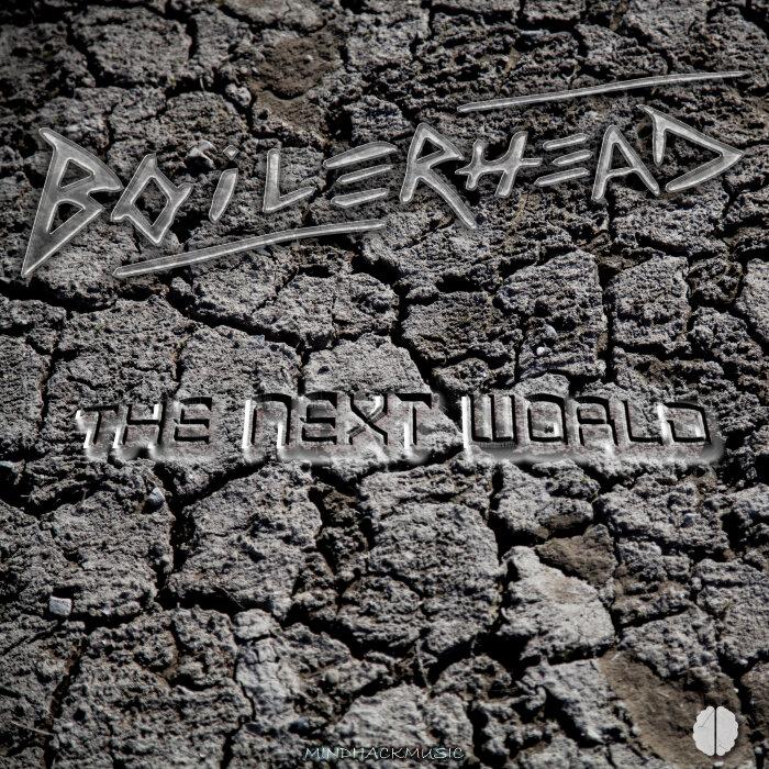 BOILERHEAD - The Next World (Explicit)