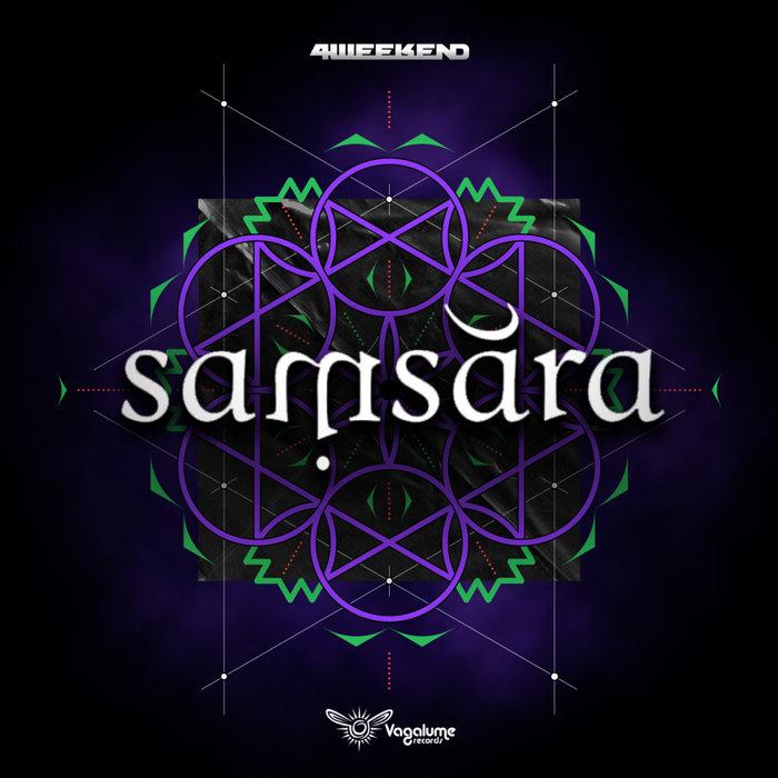 4WEEKEND - Samsara