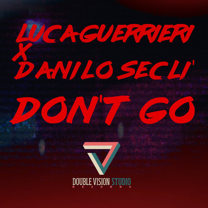LUCA GUERRIERI & DANILO SECLI - Don't Go