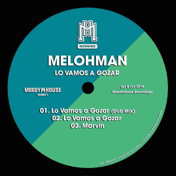 MELOHMAN - Lo Vamos A Gozar