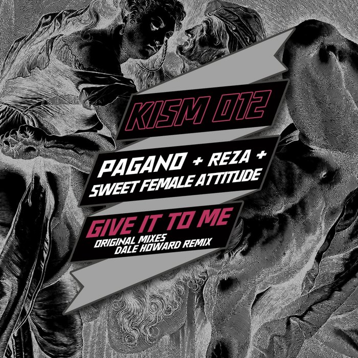 PAGANO & REZA & SWEET FEMALE ATTITUDE - Give It To Me