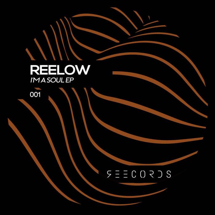 REELOW - I'm A Soul