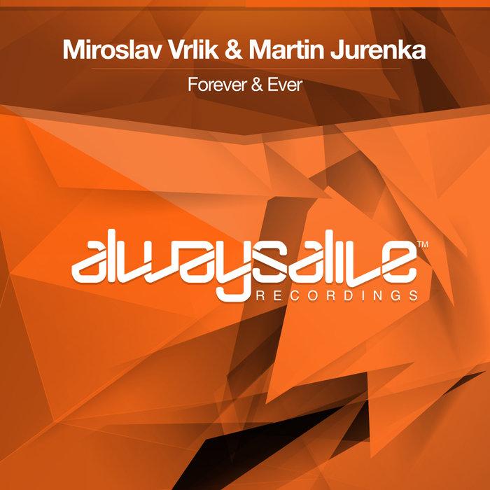 MIROSLAV VRLIK & MARTIN JURENKA - Forever & Ever