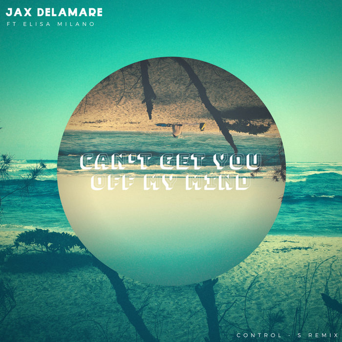 JAX DELAMARE - Can't Get You Off My Mind