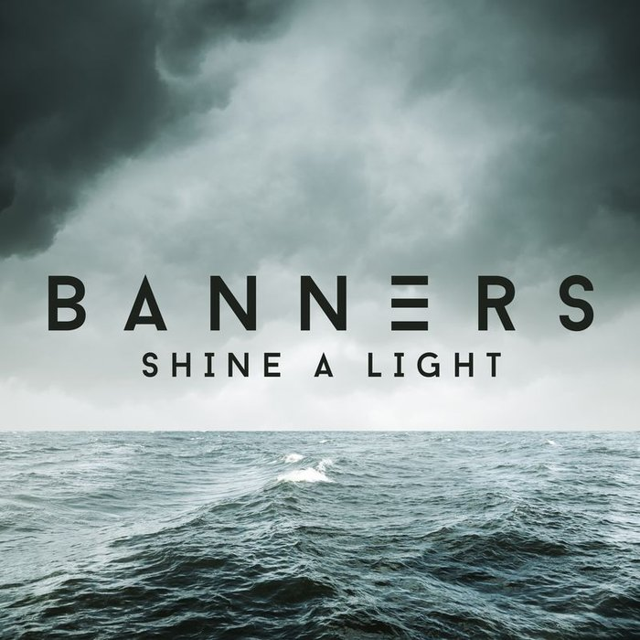 BANNERS - Shine A Light