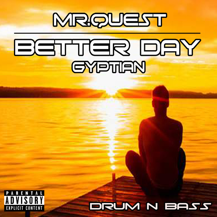 MR QUEST - Better Day