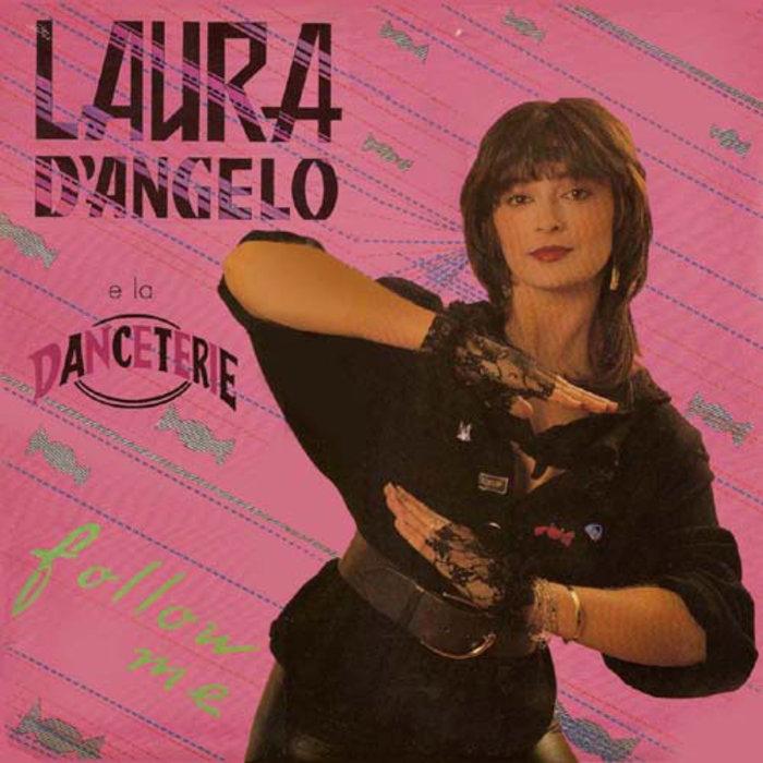 LAURA D'ANGELO E LA DANCETERIE - Follow Me