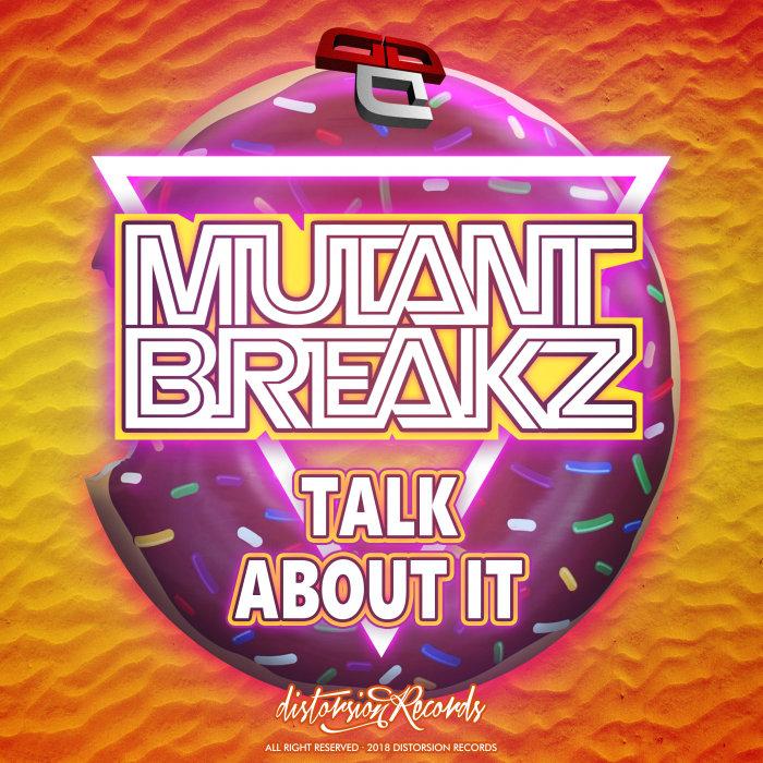MUTANTBREAKZ - Talk About It