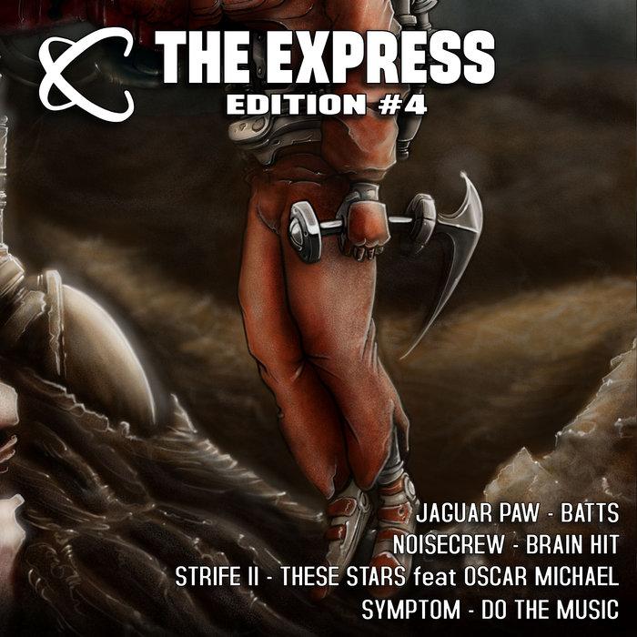 JAGUAR PAW/NOISECREW/STRIFE II & OSCAR MICHAEL/SYMPTOM - The Express - Edition #4