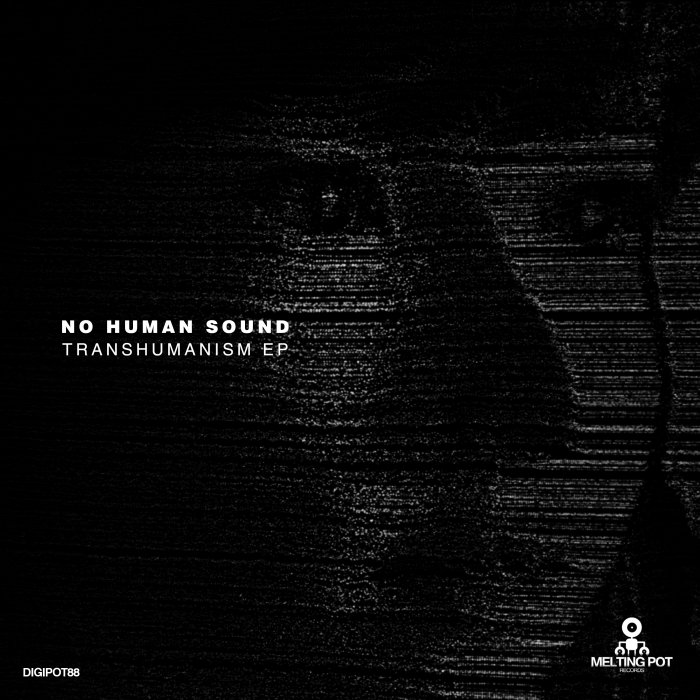 NO HUMAN SOUND - Transhumanism EP