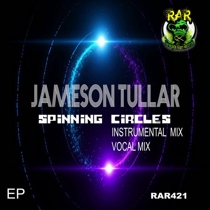 JAMESON TULLAR - Spinning Circles
