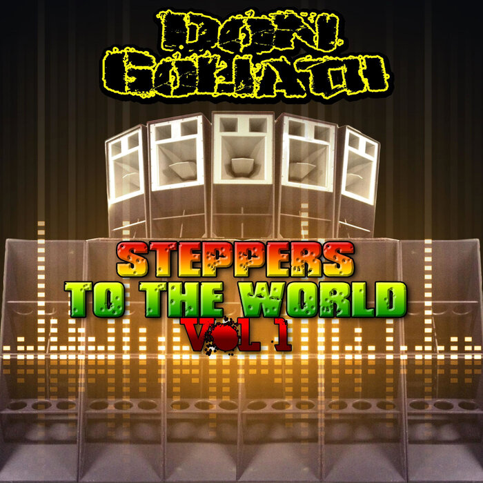 DON GOLIATH - Steppers To The World Vol 1