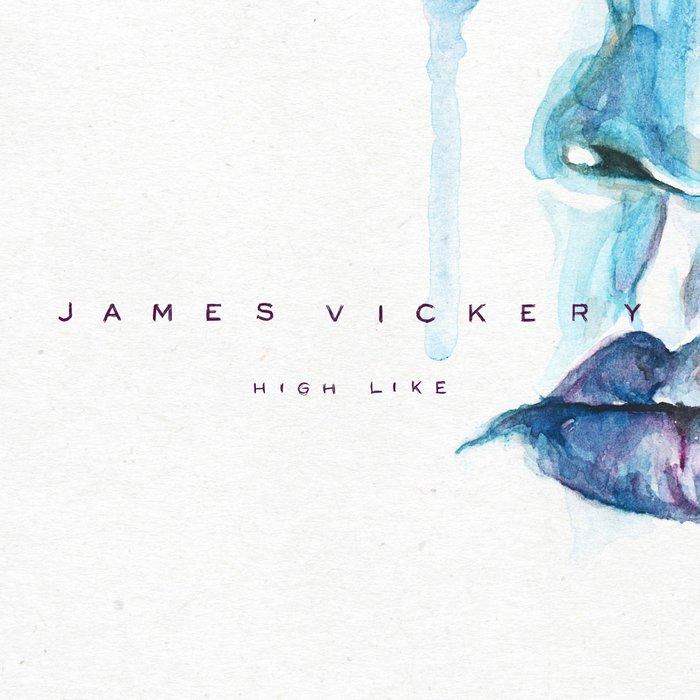 JAMES VICKERY - High Like