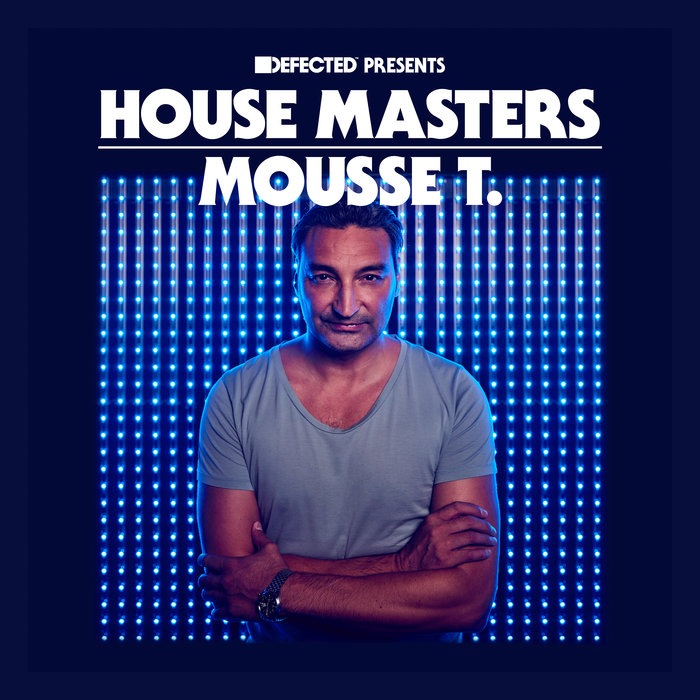 VA – Defected Presents House Masters – Mousse T. [Defected]