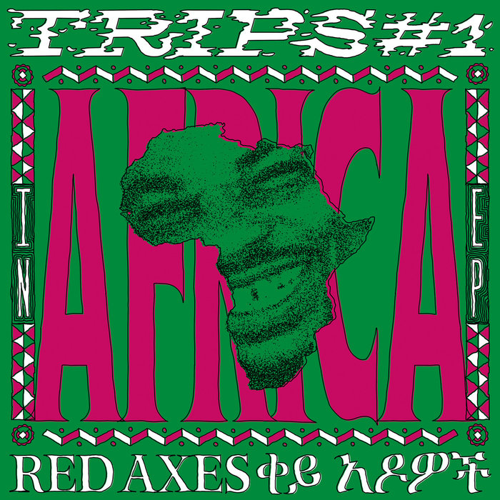 RED AXES - Trips #1: In Africa EP