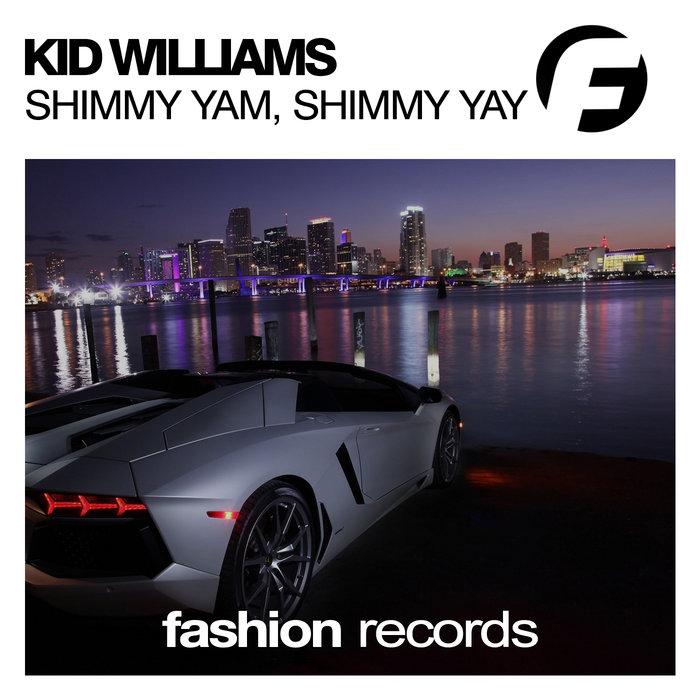 KID WILLIAMS - Shimmy Yam, Shimmy Yay