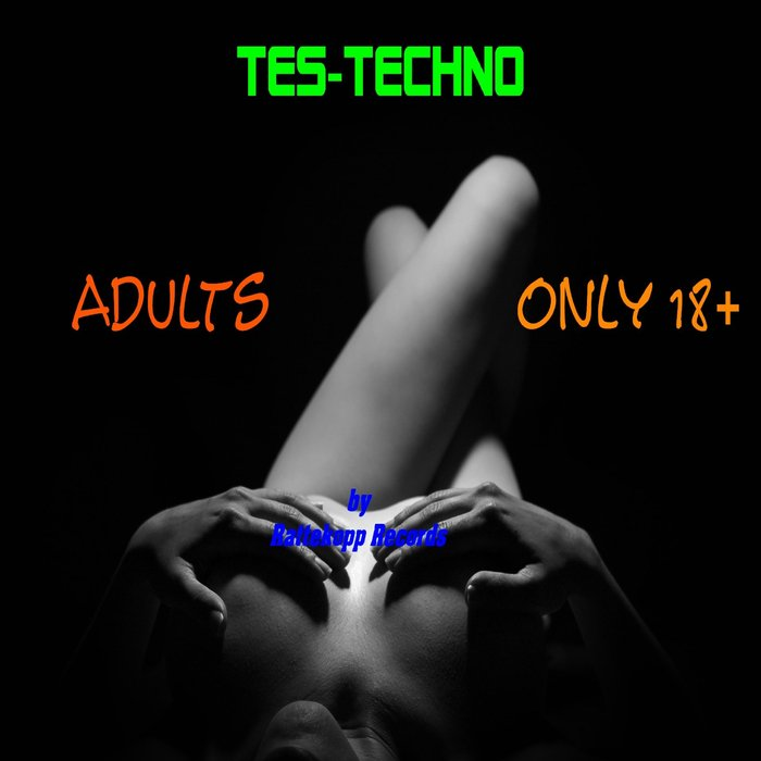 TES-TECHNO - Adults Only 18+