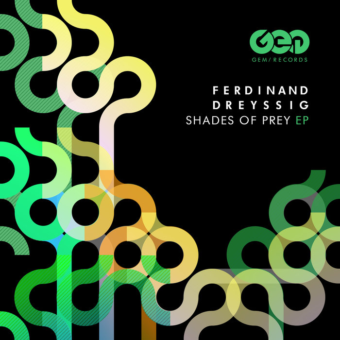 FERDINAND DREYSSIG - Shades Of Prey EP