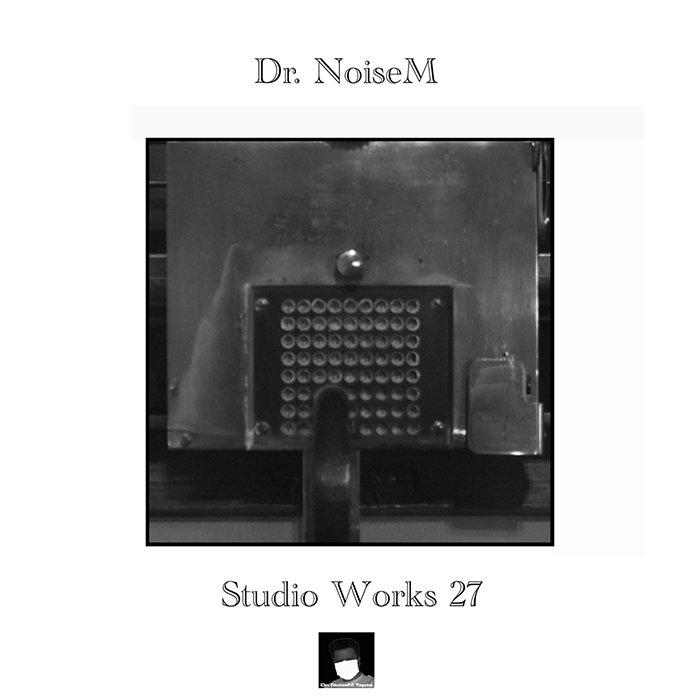 DR NOISEM - Studio Works 27