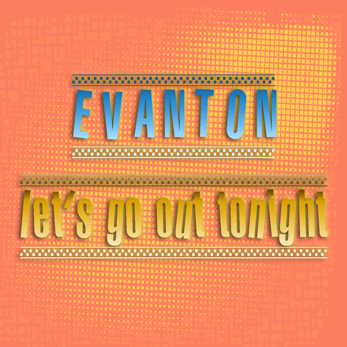 EVANTON - Let's Go Out Tonight