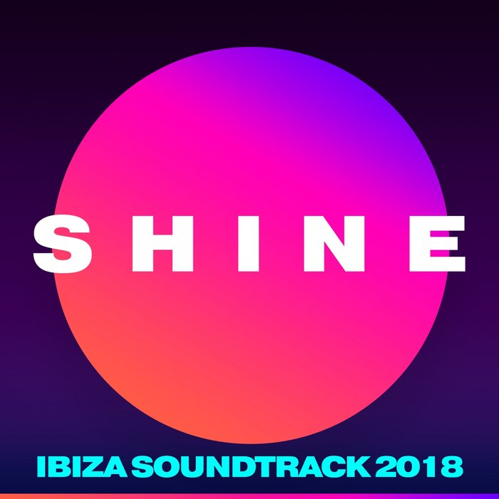VARIOUS - SHINE Ibiza Soundtrack 2018