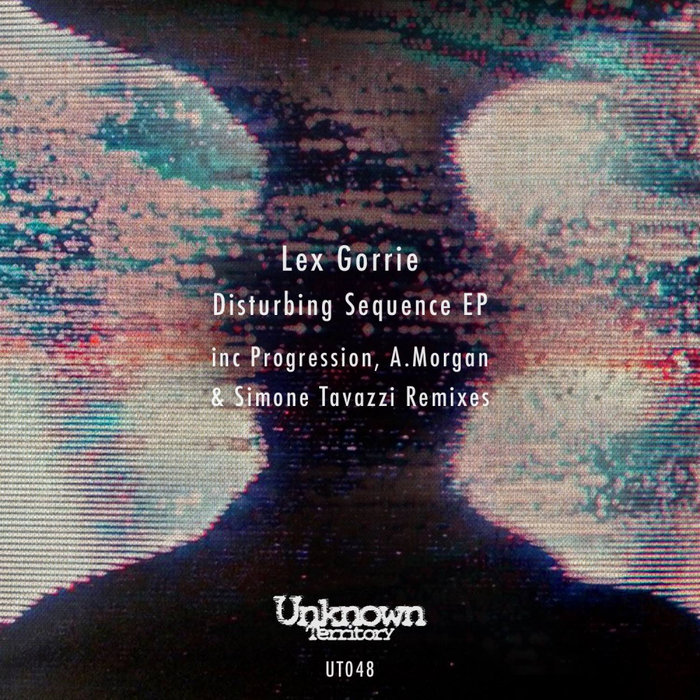 LEX GORRIE - Disturbing Sequence EP