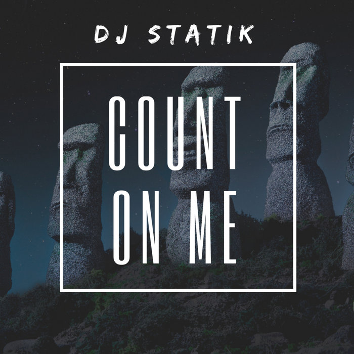 DJ STATIK - Count On Me