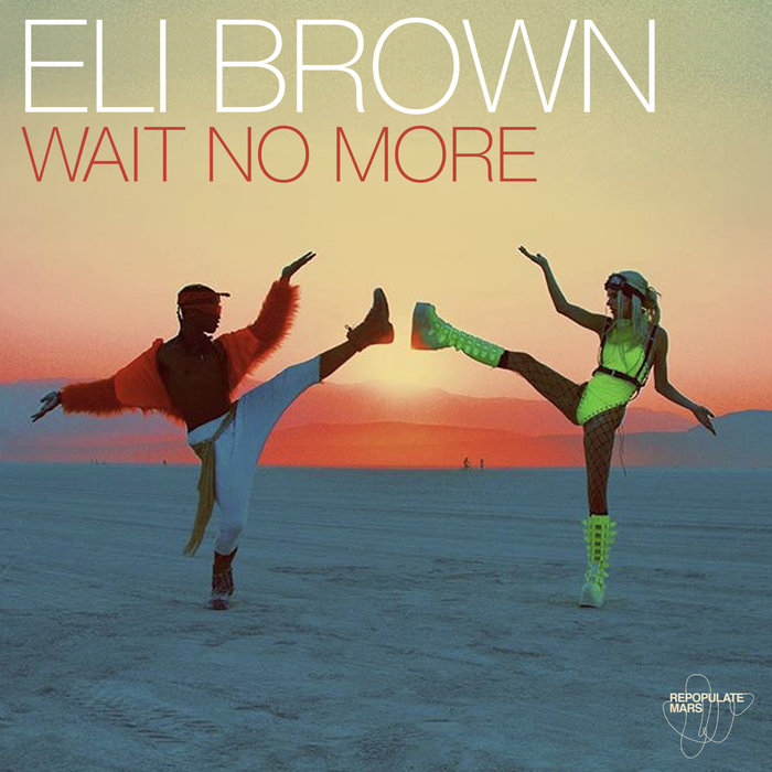 ELI BROWN - Wait No More