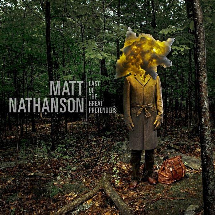 MATT NATHANSON - Last Of The Great Pretenders (Explicit)
