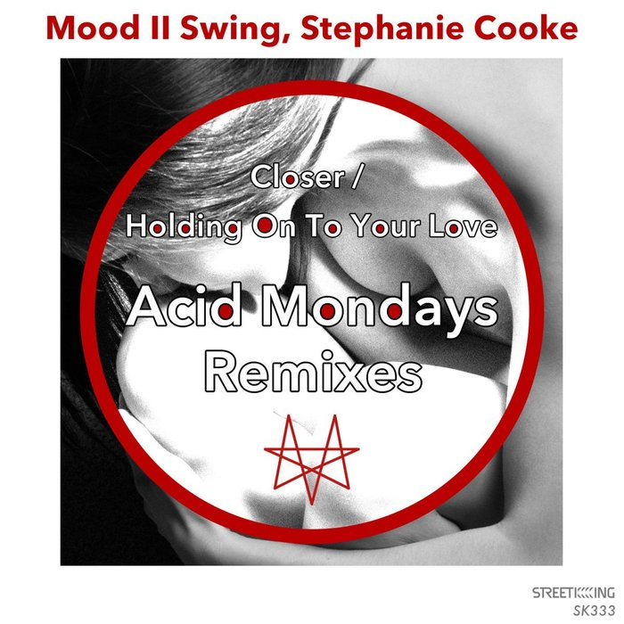 MOOD II SWING/STEPHANIE COOKE - Closer