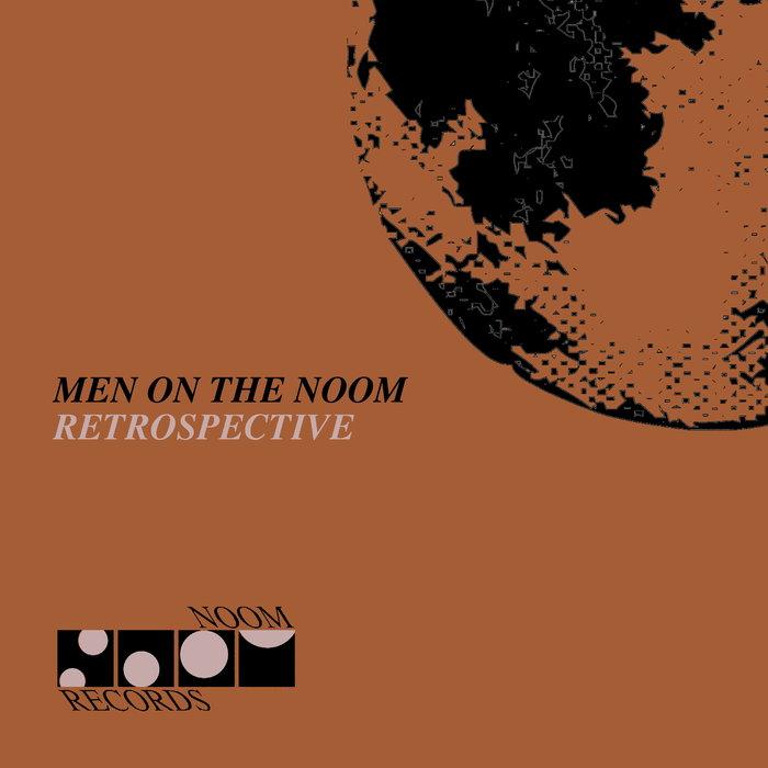 VARIOUS - Men On The Noom (Retrospective)