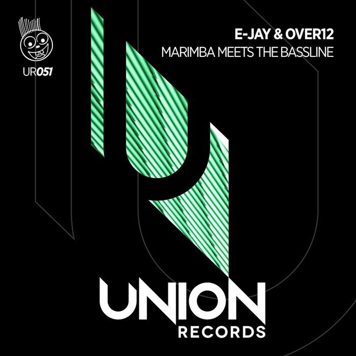E-JAY & OVER12 - Marimba Meets The Bassline