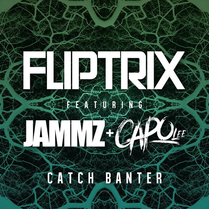 FLIPTRIX - Catch Banter