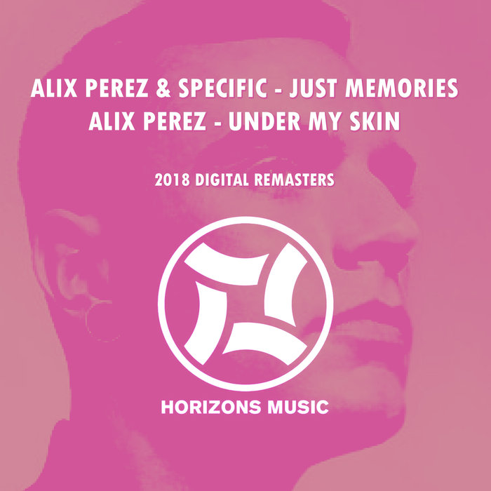 ALIX PEREZ & SPECIFIC - Just Memories