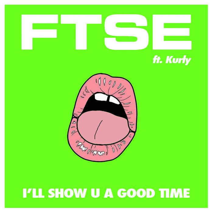 FTSE - I'll Show U A Good Time