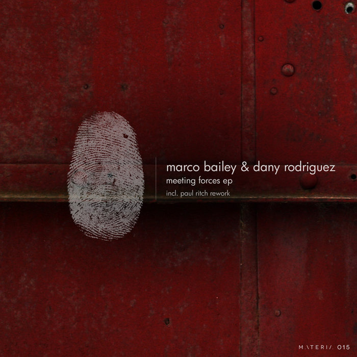 MARCO BAILEY & DANY RODRIGUEZ - Meeting Forces EP