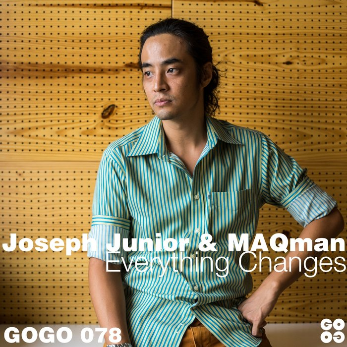 MAQMAN/JOSEPH JUNIOR - Everything Changes