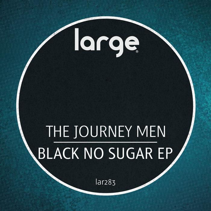 THE JOURNEY MEN - Black No Sugar EP