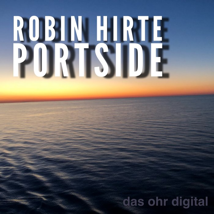 ROBIN HIRTE - Portside