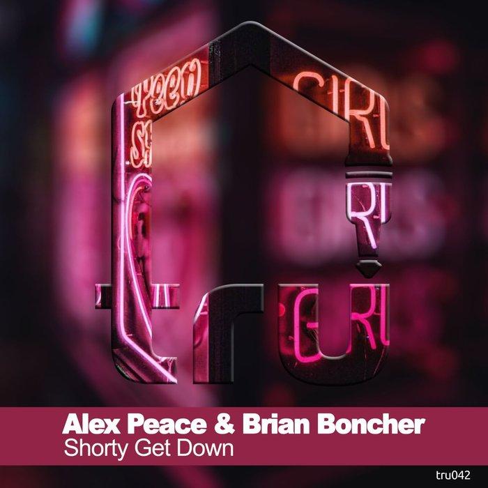 BRIAN BONCHER/ALEX PEACE - Shorty Get Down